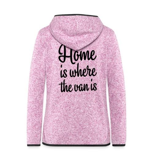 Home is where the van is - Autonaut.com - Women's Hooded Fleece Jacket