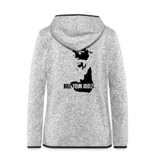 Kill your idols - Women's Hooded Fleece Jacket