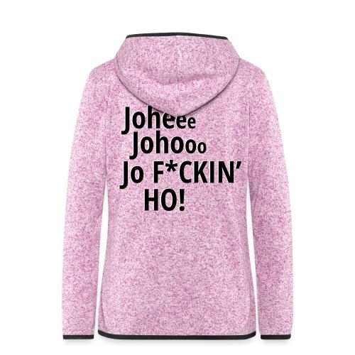 Premium T-Shirt Johee Johoo JoF*CKIN HO! - Vrouwen hoodie fleecejack