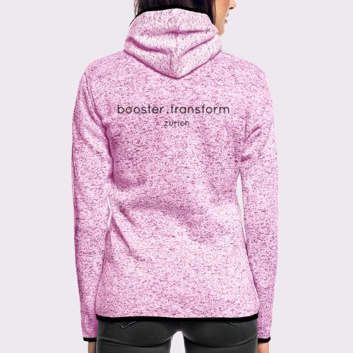 booster.transform zürich - Women's Hooded Fleece Jacket