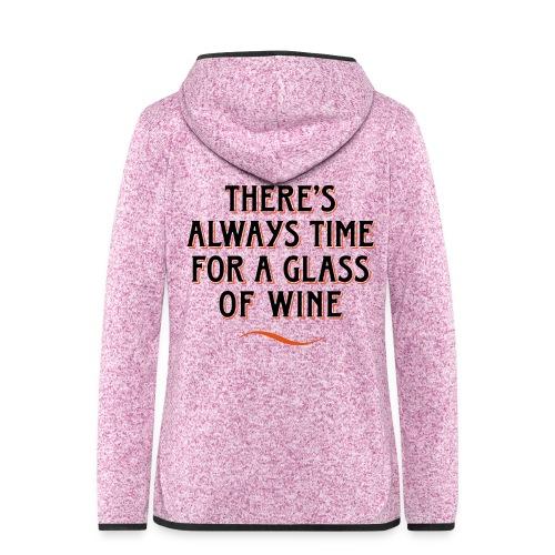 always Time for a Glass of Wine Wein Reben Trauben - Women's Hooded Fleece Jacket
