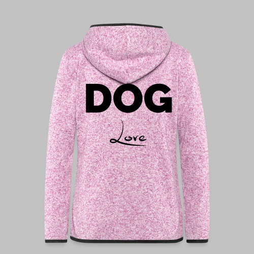 DOG LOVE - Geschenkidee für Hundebesitzer - Frauen Kapuzen-Fleecejacke