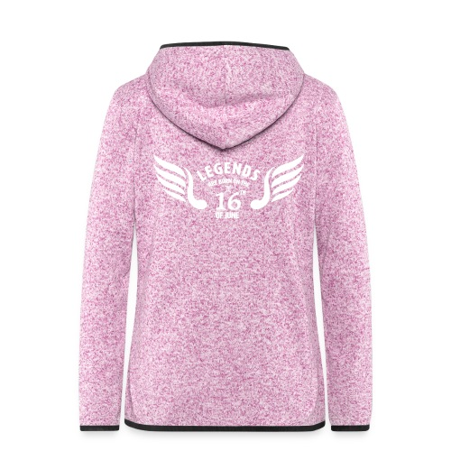 Legends are born on the 16th of june - Vrouwen hoodie fleecejack