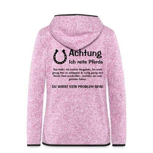 Vorschau: Achtung ich reite Pferde - Frauen Kapuzen-Fleecejacke