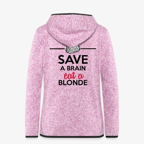 Gebildet - Save a Brain eat a Blond - Frauen Kapuzen-Fleecejacke