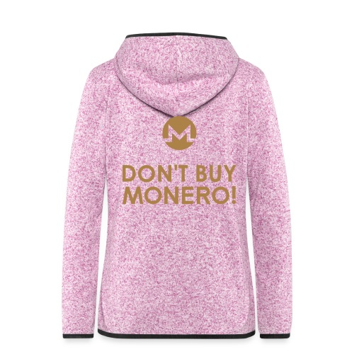 DON'T BUY MONERO! - Women's Hooded Fleece Jacket