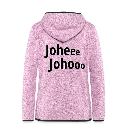 Premium T-Shirt Johee Johoo - Vrouwen hoodie fleecejack