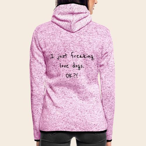Freaking love dogs - Veste à capuche polaire pour femmes