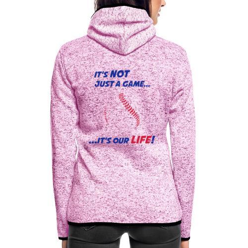 Baseball is our life - Women's Hooded Fleece Jacket