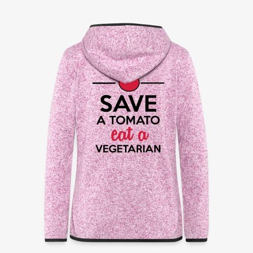 Tomaten & Gemüse - Save a Tomato eat a Vegetarian - Frauen Kapuzen-Fleecejacke