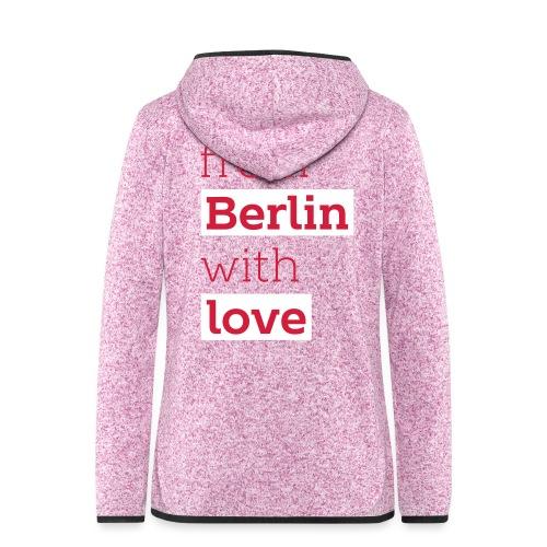 From Berlin with Love - Frauen Kapuzen-Fleecejacke