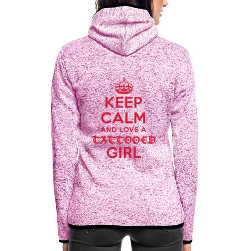 KEEP CALM AND LOVE A TATTOOED GIRL - Frauen Kapuzen-Fleecejacke