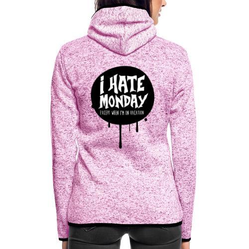 je déteste le lundi - Veste à capuche polaire pour femmes