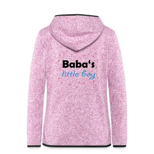 Baba's litte boy Babybody - Frauen Kapuzen-Fleecejacke