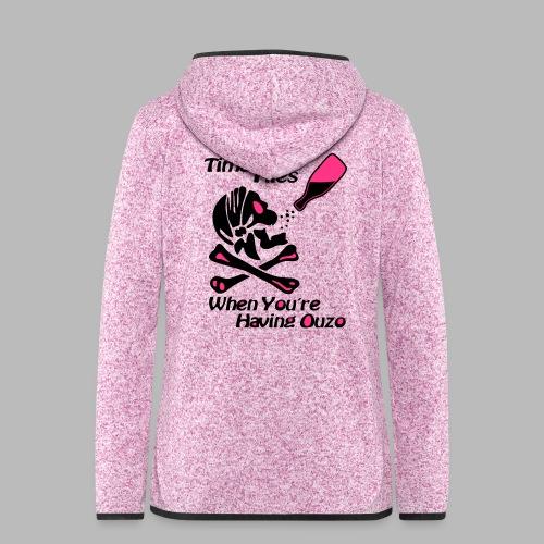 Time Flies Ouzs Shirt - Frauen Kapuzen-Fleecejacke
