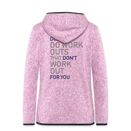 Don't do workouts - Women's Hooded Fleece Jacket