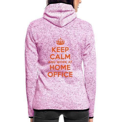 KEEP CALM and work at HOME OFFICE - Frauen Kapuzen-Fleecejacke