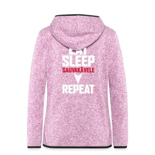 Eat, sleep, sauvakävele, repeat - Naisten hupullinen fleecetakki