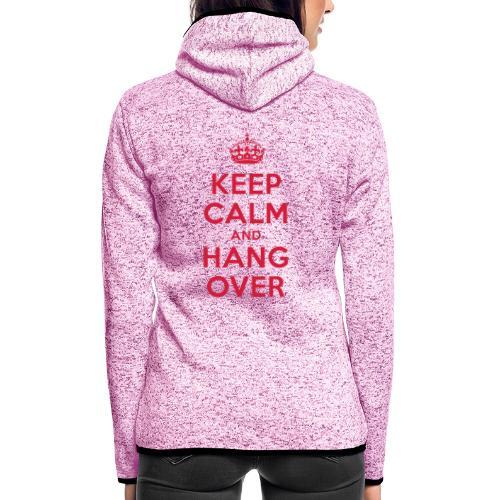 keep calm and hang over - Frauen Kapuzen-Fleecejacke