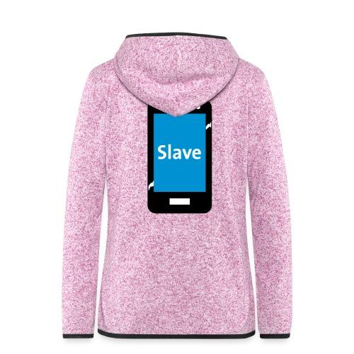 Slave to my phone 1 - Vrouwen hoodie fleecejack