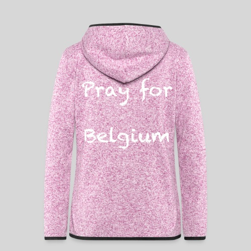 Pray for Belgium - Veste à capuche polaire pour femmes