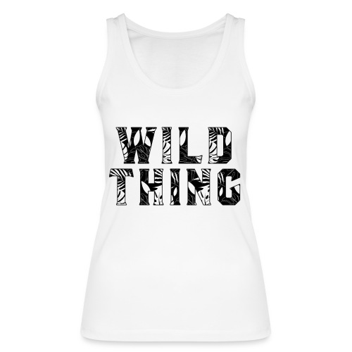 Wild Thing - Women's Organic Tank Top by Stanley & Stella