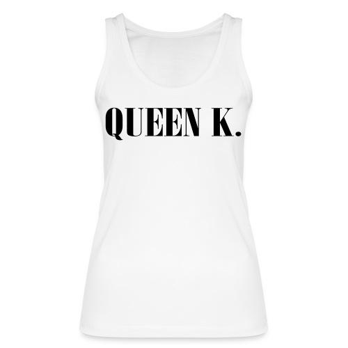 Queen K. Du bist die Königin! - Frauen Bio Tank Top von Stanley & Stella