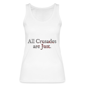 All Crusades Are Just. Alt.2 - Women's Organic Tank Top by Stanley & Stella