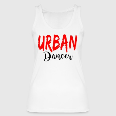 Urban Dancer - Urban Dance Shirt - Vrouwen bio tanktop van Stanley & Stella