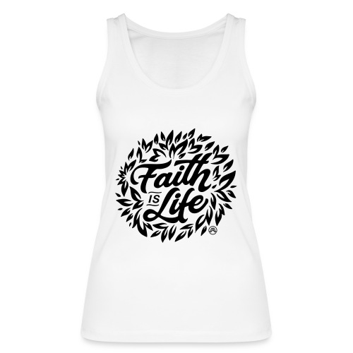 Faith is Life - Frauen Bio Tank Top von Stanley & Stella
