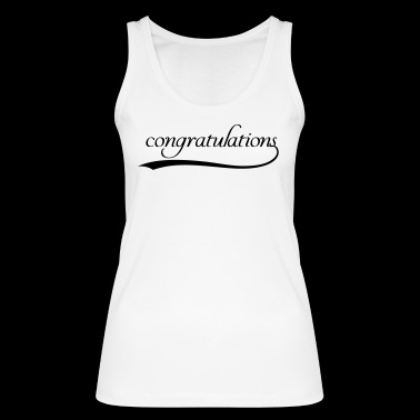 Gefeliciteerd - Vrouwen bio tanktop van Stanley & Stella