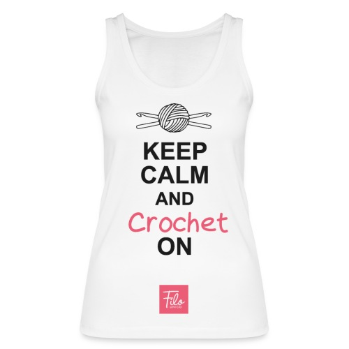 Keep calm and Crochet on - Top ecologico da donna di Stanley & Stella