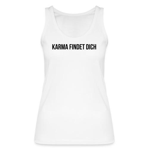 Karma Findet Dich - Frauen Bio Tank Top von Stanley & Stella