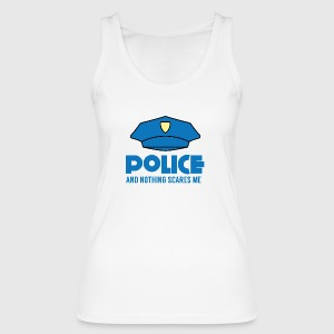 Polizei: Police And Nothing Scares Me - Frauen Bio Tank Top