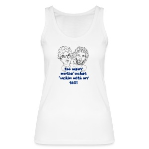 Mutha Ucka Flight of the Conchords - Women's Organic Tank Top by Stanley & Stella