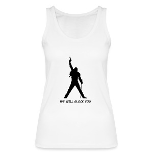 WE WILL GLOCK YOU - Frauen Bio Tank Top von Stanley & Stella
