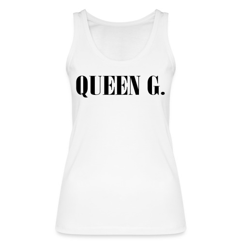 Queen G. Du bist die Königin! - Frauen Bio Tank Top von Stanley & Stella