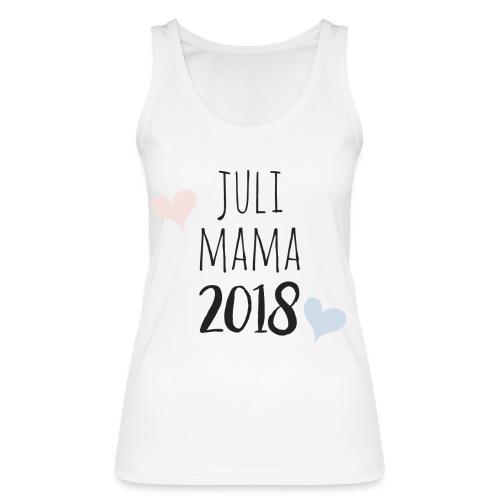 Juli Mama 2018 - Frauen Bio Tank Top von Stanley & Stella