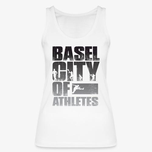 Basel City of Athletes B/W - Frauen Bio Tank Top von Stanley & Stella