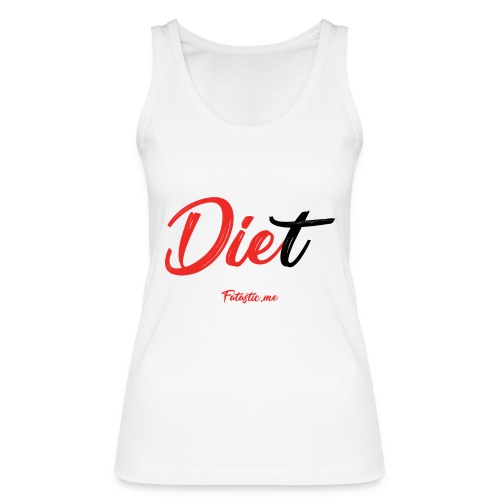 Diet by Fatastic.me - Women's Organic Tank Top by Stanley & Stella