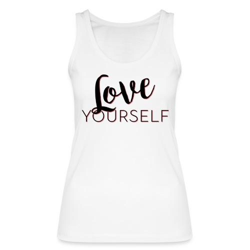 Love Yourself -Schriftzug Pascal Voggenhuber - Frauen Bio Tank Top von Stanley & Stella