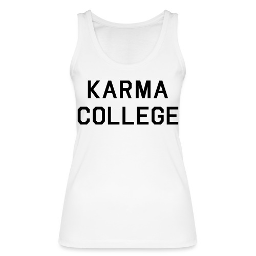 KARMA COLLEGE - Keep your hate to yourself. - Women's Organic Tank Top by Stanley & Stella