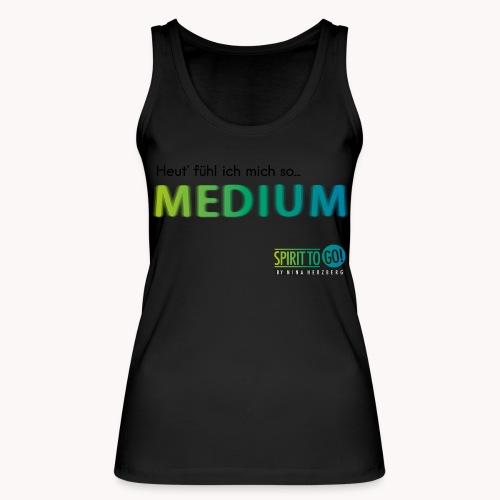 Heut´fühl ich mich so.... MEDIUM - Frauen Bio Tank Top von Stanley & Stella