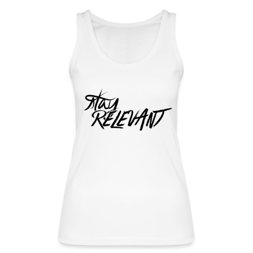 stay relevant png - Women's Organic Tank Top by Stanley & Stella