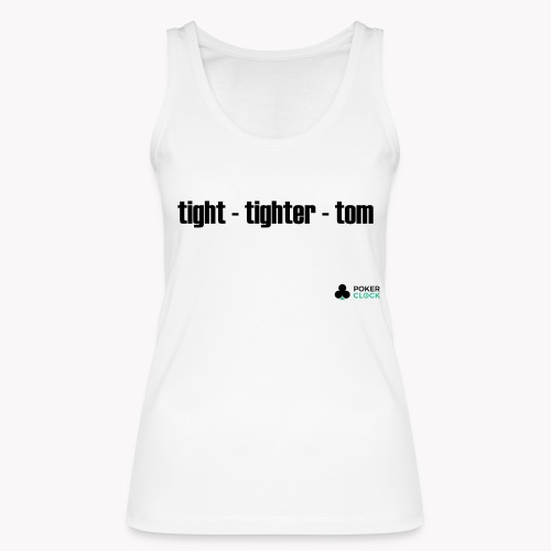 tight - tighter - tom - Frauen Bio Tank Top von Stanley & Stella