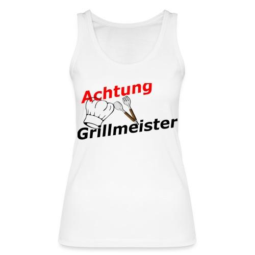 Grillmeister - Frauen Bio Tank Top von Stanley & Stella