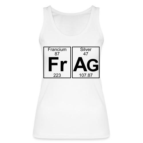 Fr-Ag (frag) - Full - Women's Organic Tank Top by Stanley & Stella
