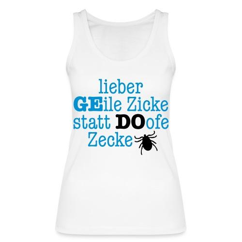 Lieber Zicke statt Zecke - Frauen Bio Tank Top von Stanley & Stella