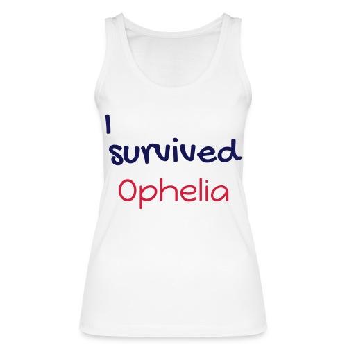 ISurvivedOphelia - Women's Organic Tank Top by Stanley & Stella