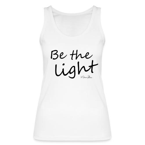 Be the light - Débardeur bio Femme